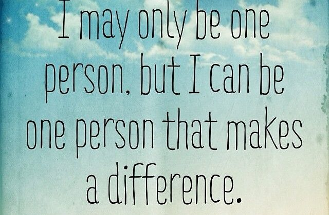 How Can 1 Person Make A Difference in The World?