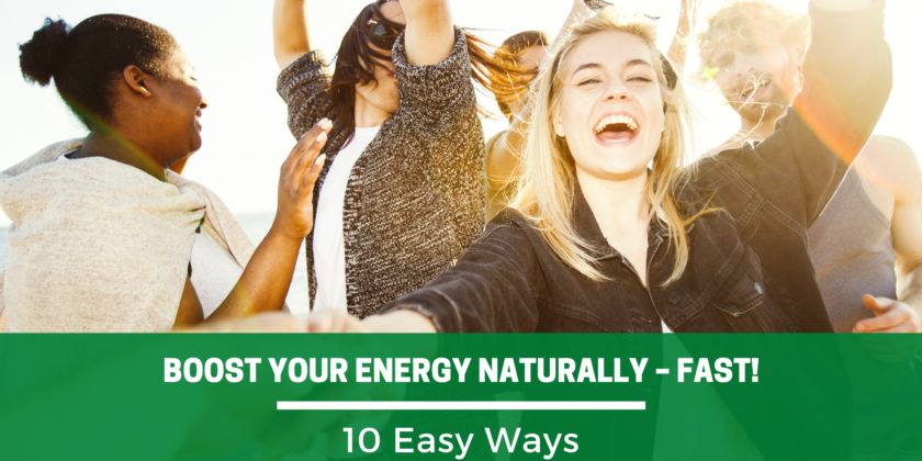 10 Easy Ways to Boost Your Energy Naturally – Fast!