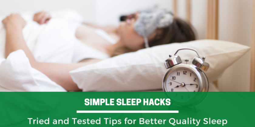Simple Sleep Hacks: 5 Tried and Tested Tips for Better Quality Sleep