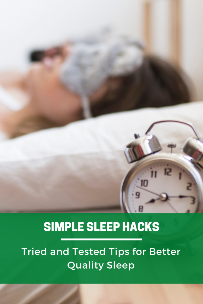 Simple sleep hacks Tried and Tested Tips for Better Quality Sleep pinterest