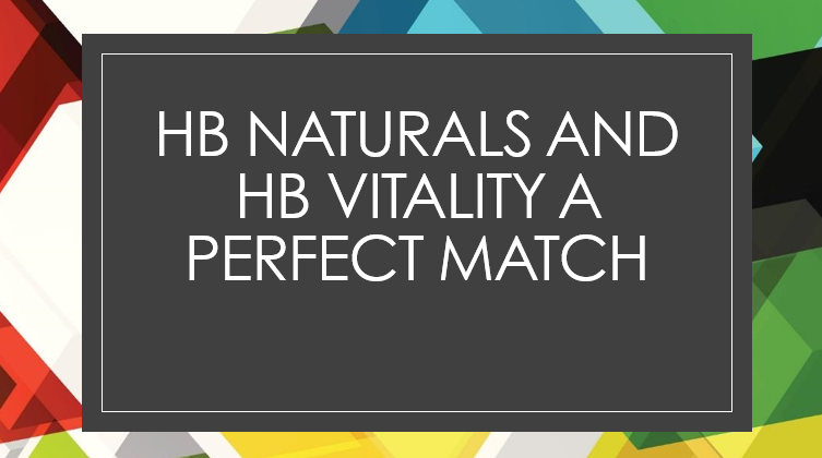 HB Naturals and HB Vitality a Perfect Match